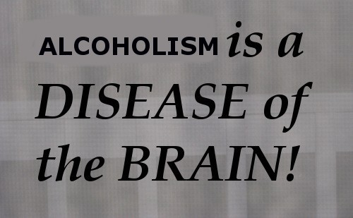 Alcoholism is a disease